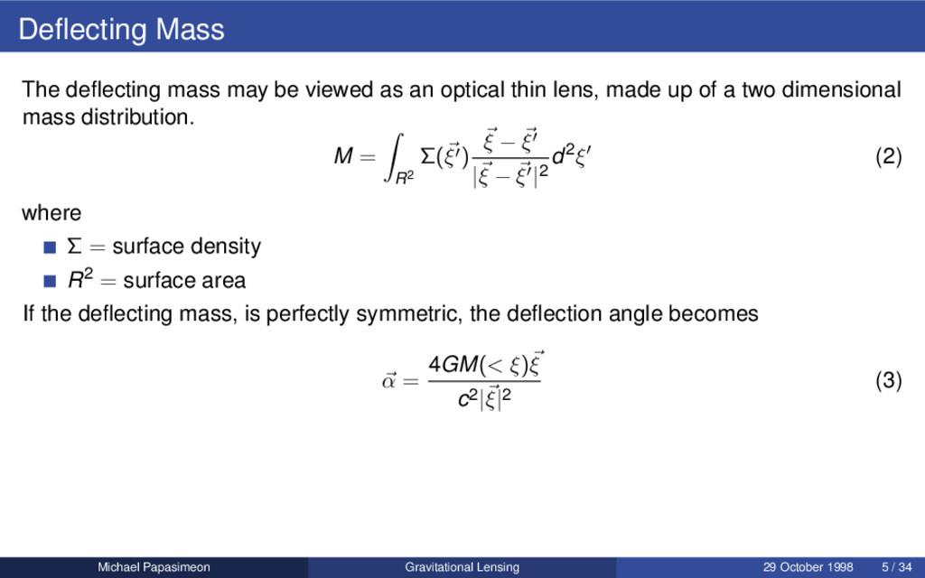 Deflecting Mass The deflecting mass may be viewed...