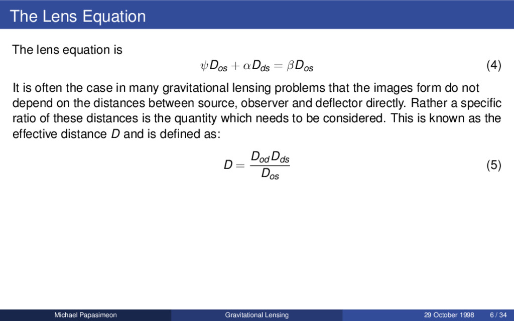 The Lens Equation The lens equation is ψDos + α...