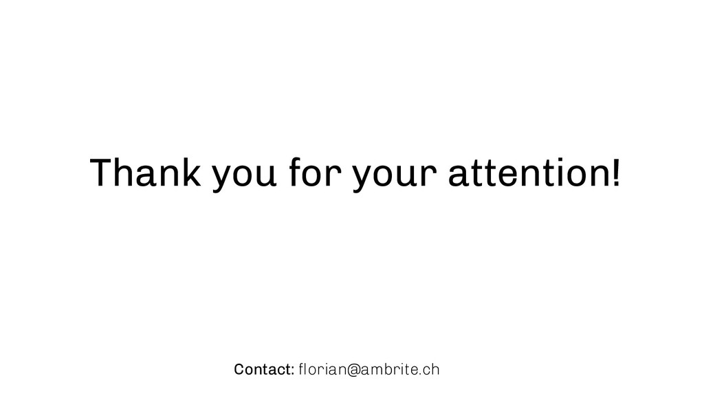 Thank you for your attention! Contact: florian@a...