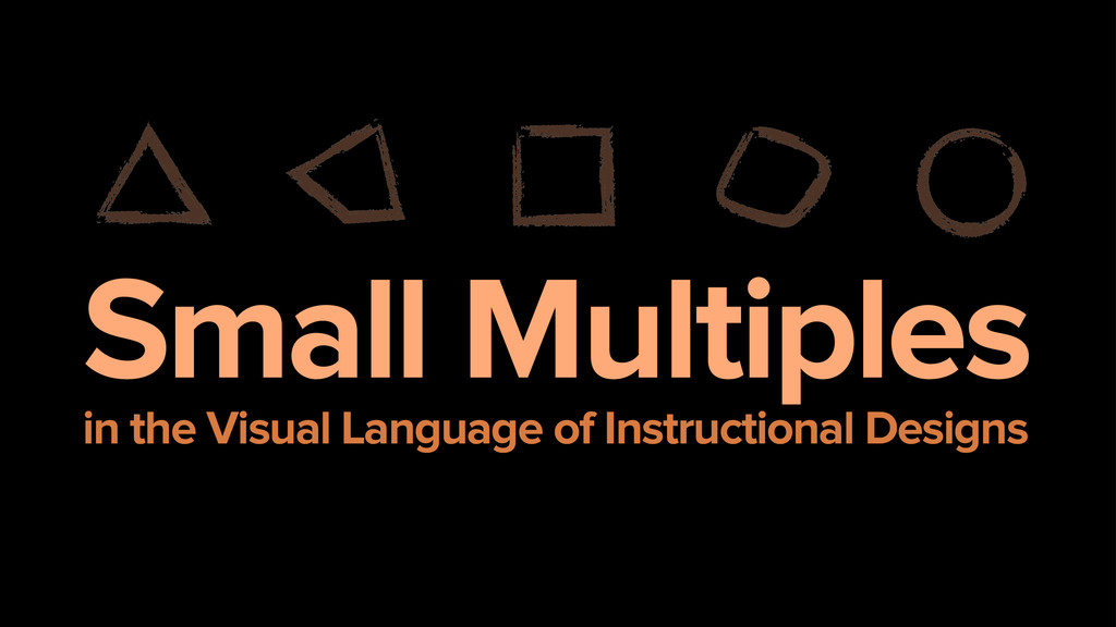 Small Multiples in the Visual Language of Inst...