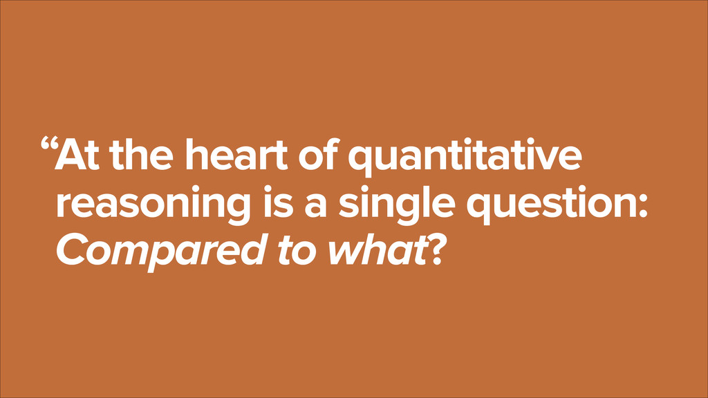 At the heart of quantitative reasoning is a sin...