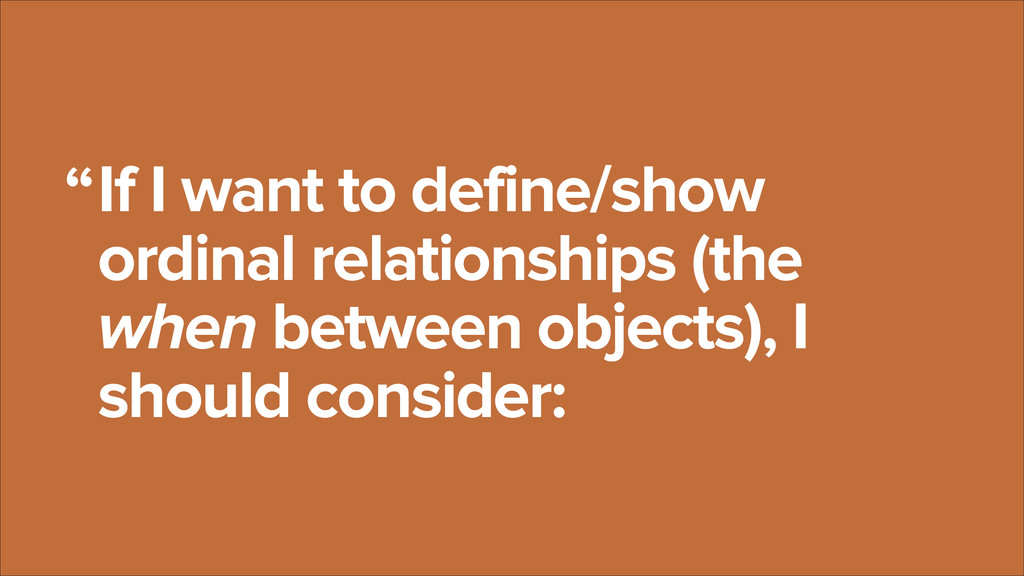 If I want to define/show  ordinal relationship...