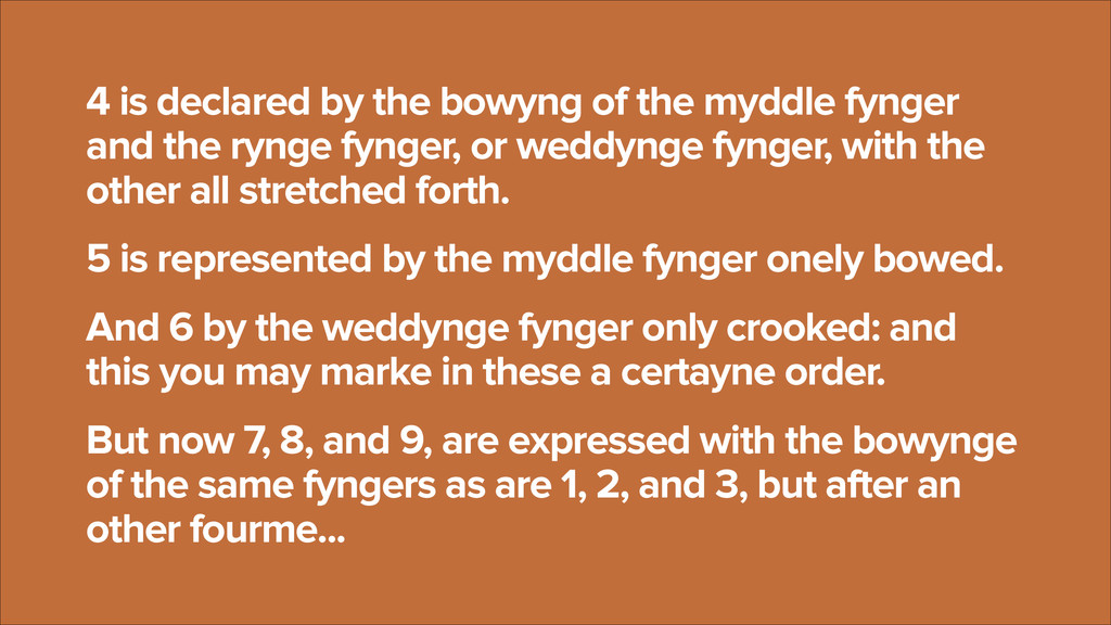 4 is declared by the bowyng of the myddle fynge...
