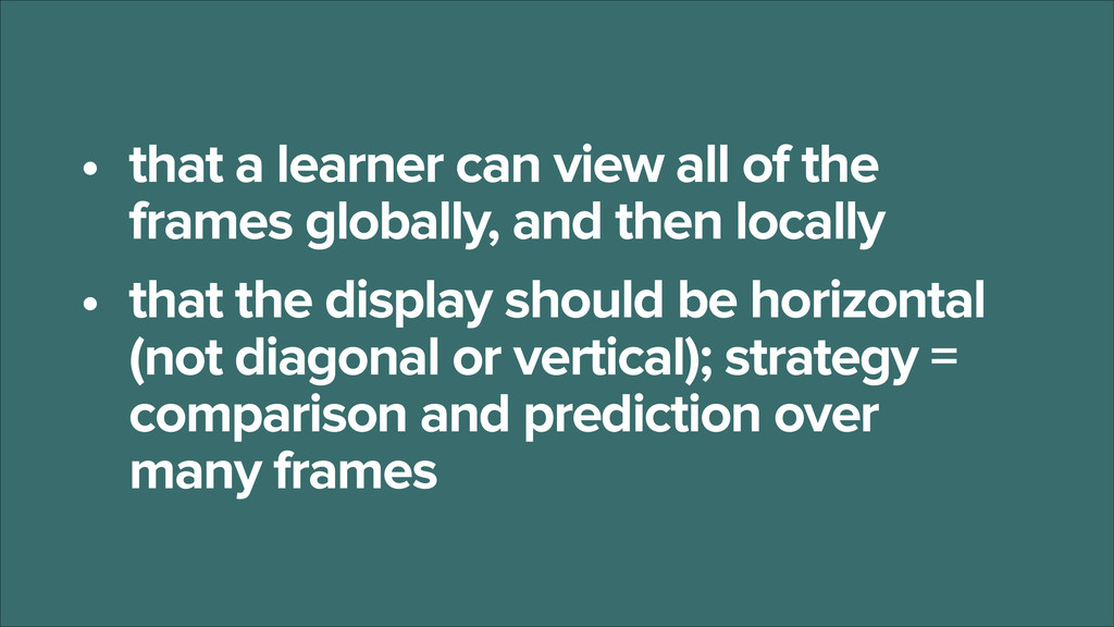 • that a learner can view all of the frames glo...