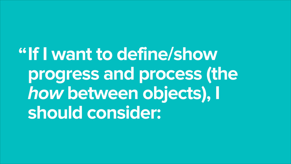 If I want to define/show progress and process (...