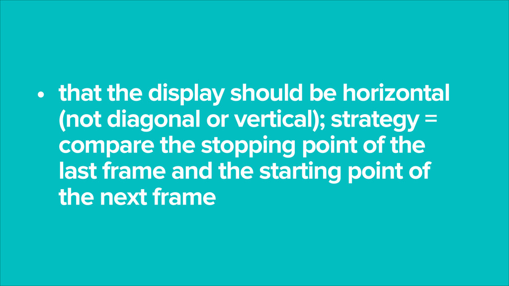 • that the display should be horizontal (not di...