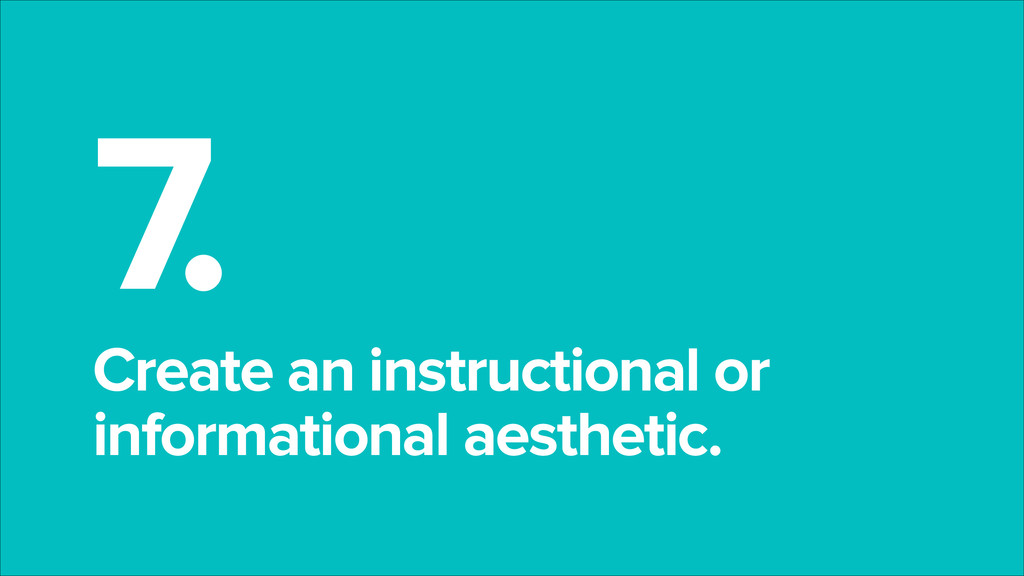 7. Create an instructional or informational ae...