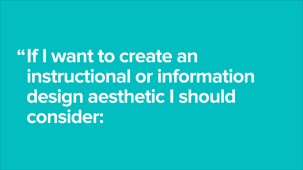 If I want to create an instructional or informa...