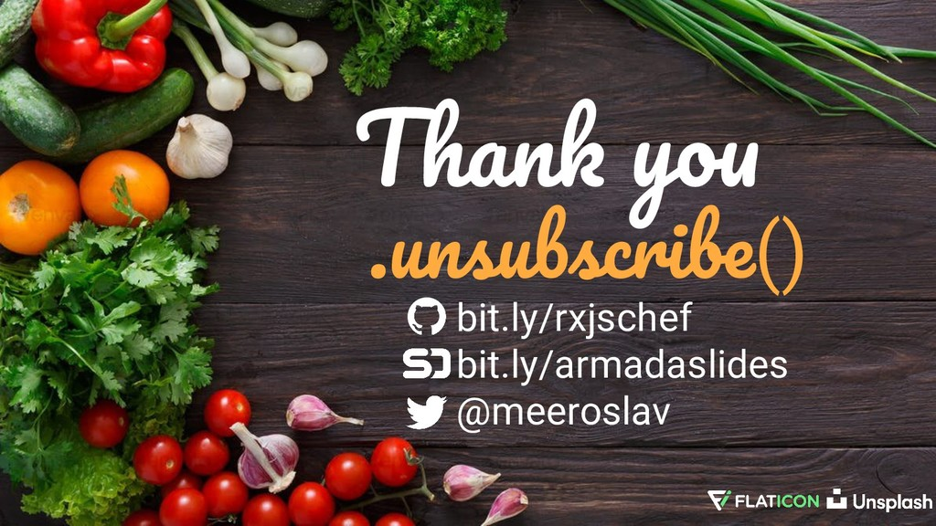 Thank you .unsubscribe() bit.ly/rxjschef bit.ly...