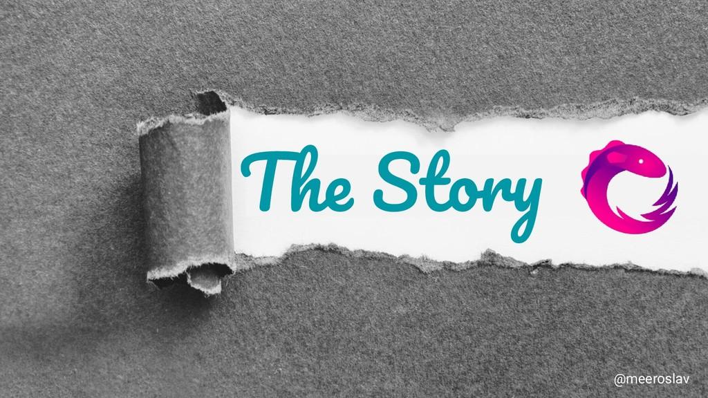 The Story @meeroslav