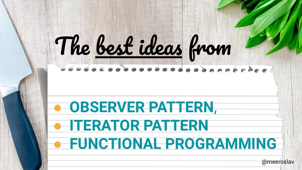 The best ideas from ● OBSERVER PATTERN, ● ITERA...