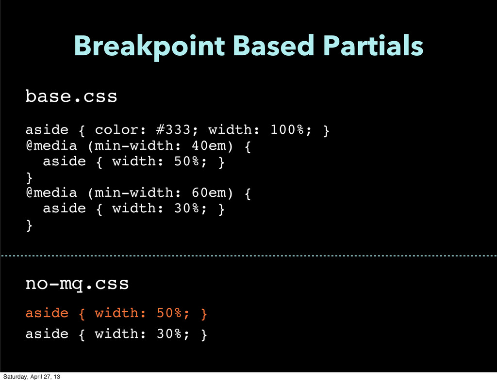 Breakpoint Based Partials base.css aside { colo...