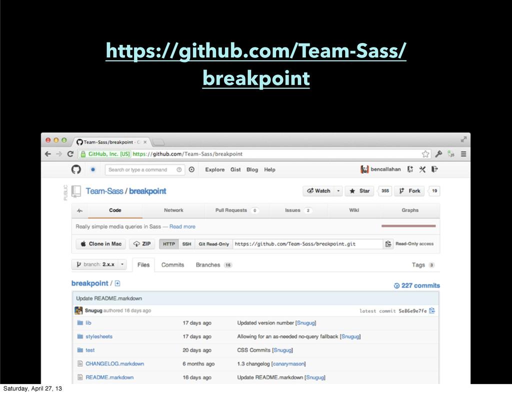 https://github.com/Team-Sass/ breakpoint Saturd...