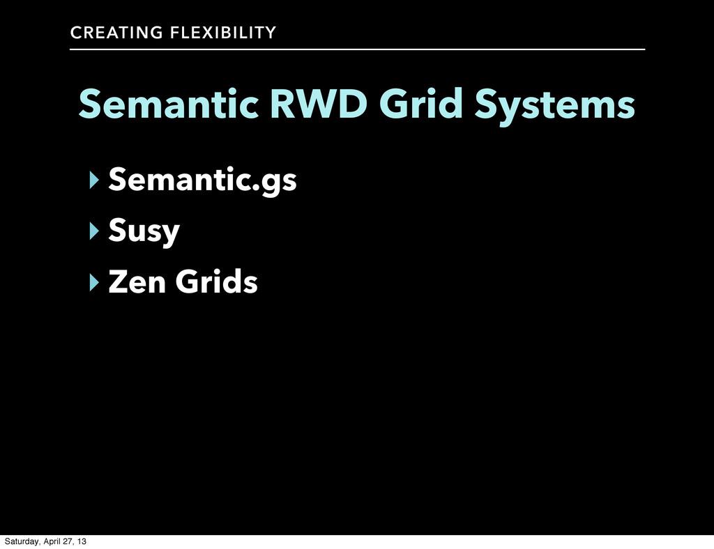 CREATING FLEXIBILITY Semantic RWD Grid Systems ...