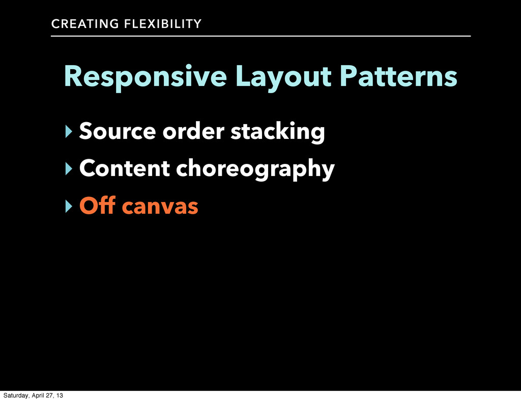 CREATING FLEXIBILITY Responsive Layout Patterns...