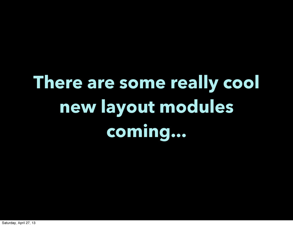 There are some really cool new layout modules c...