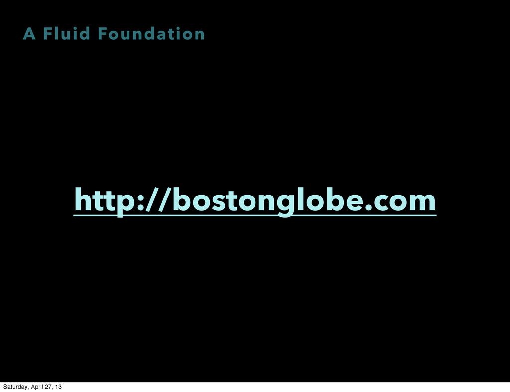 A Fluid Foundation http://bostonglobe.com Satur...