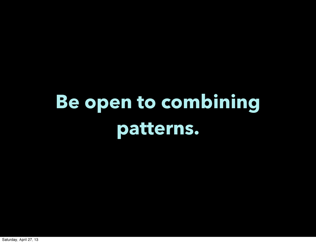 Be open to combining patterns. Saturday, April ...