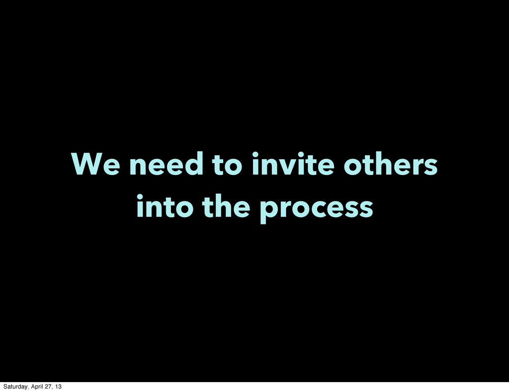 We need to invite others into the process Satur...