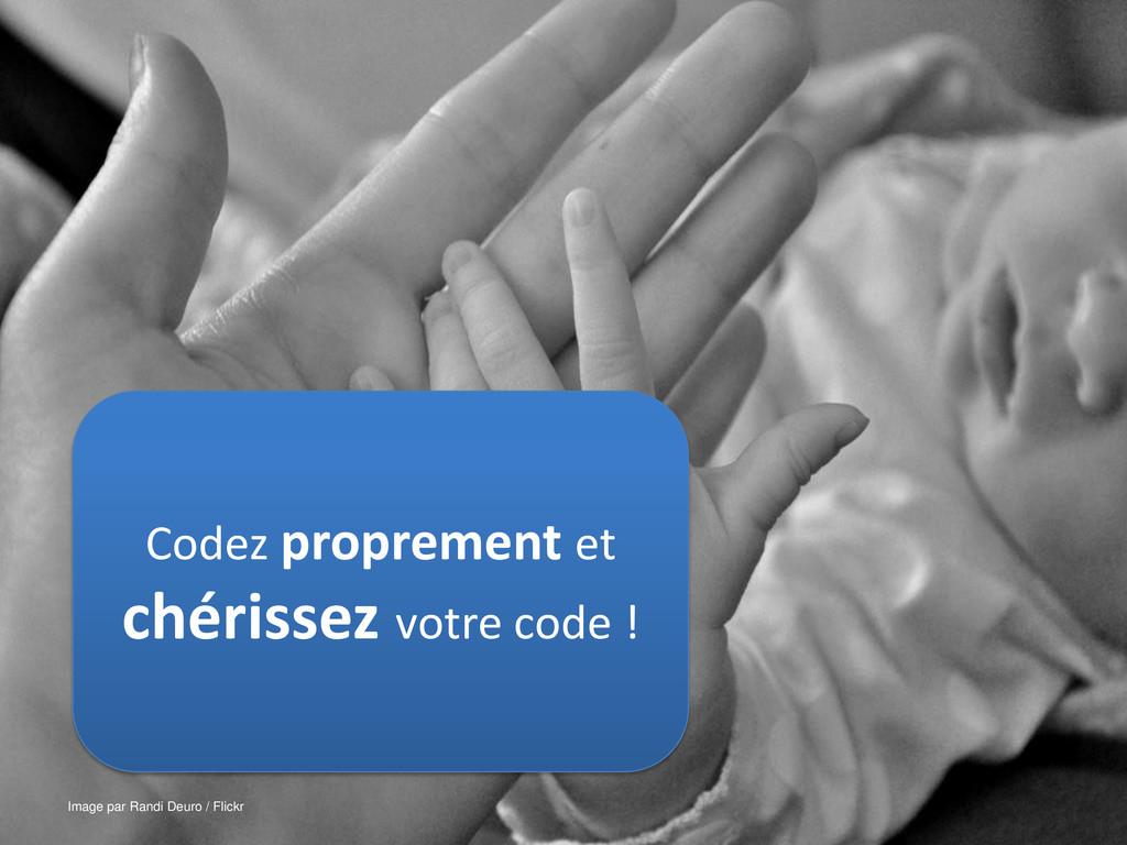 Codez proprement et chérissez votre code ! Imag...