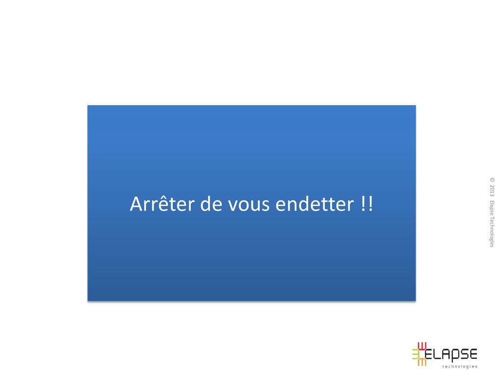 © 2013 Elapse Technologies Arrêter de vous ende...
