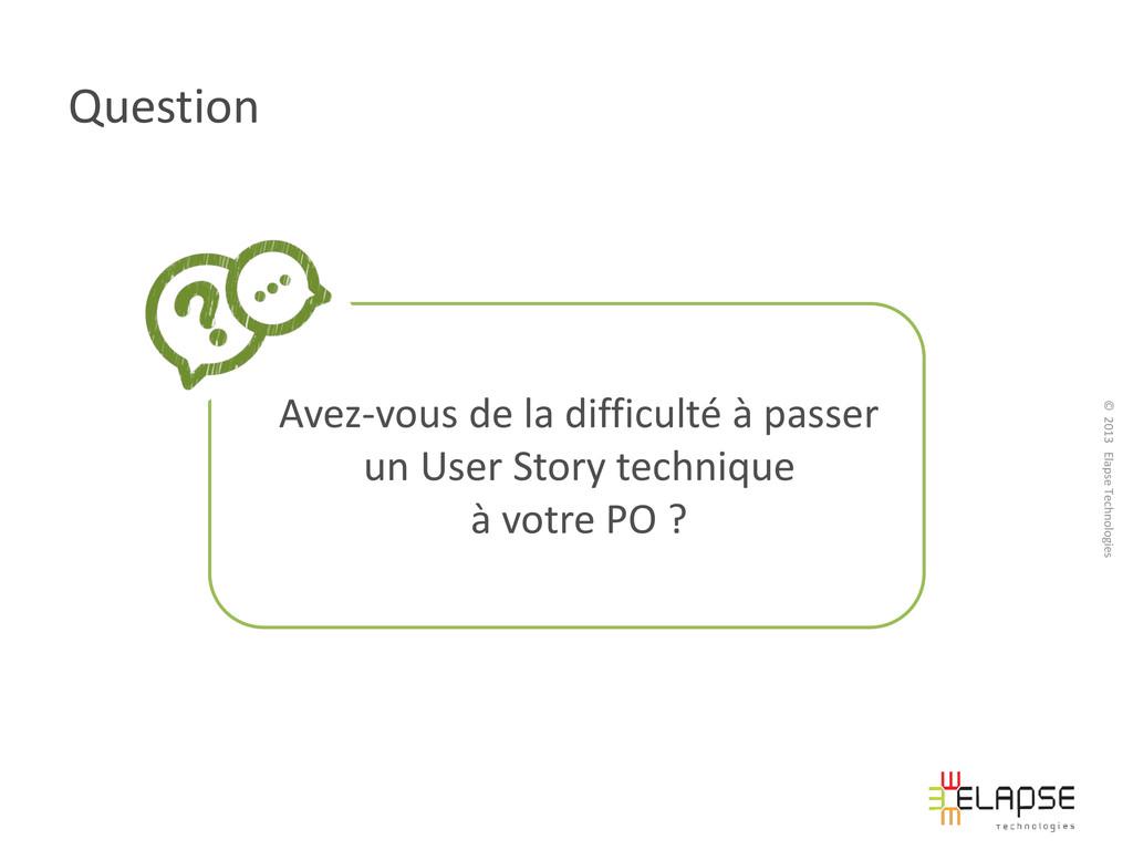 © 2013 Elapse Technologies Question Avez-vous d...
