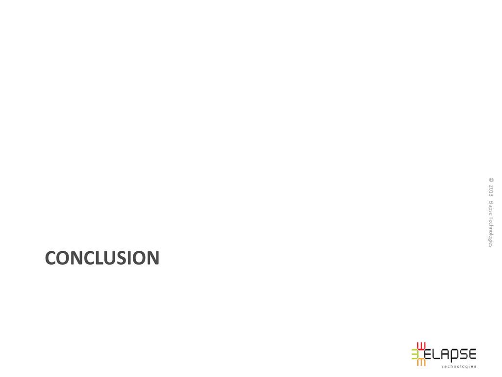 © 2013 Elapse Technologies CONCLUSION