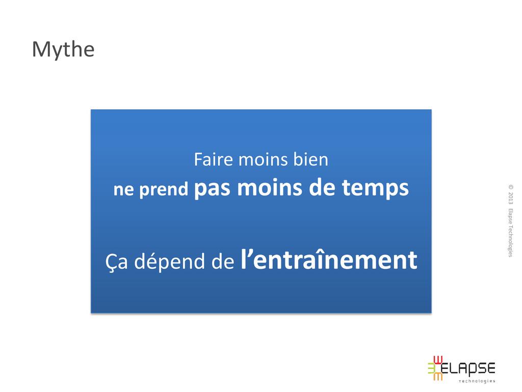 © 2013 Elapse Technologies Mythe Faire moins bi...