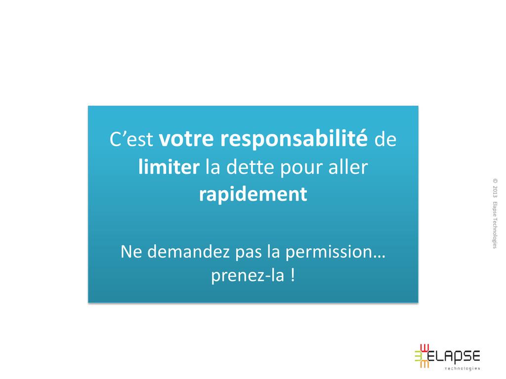 © 2013 Elapse Technologies C'est votre responsa...