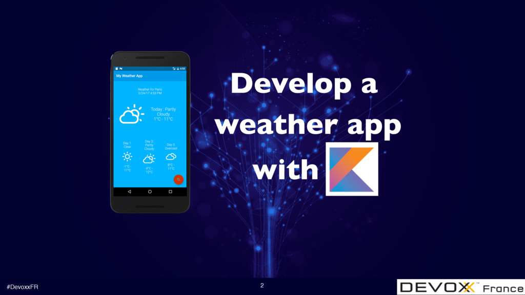 #DevoxxFR 2 Develop a weather app with K