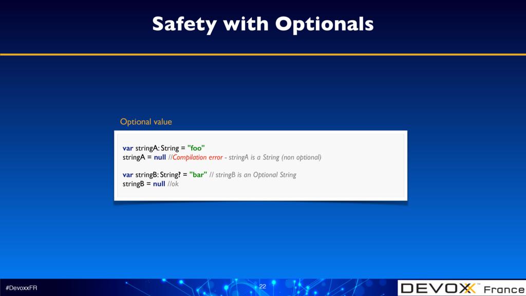 #DevoxxFR 22 Safety with Optionals var stringA:...