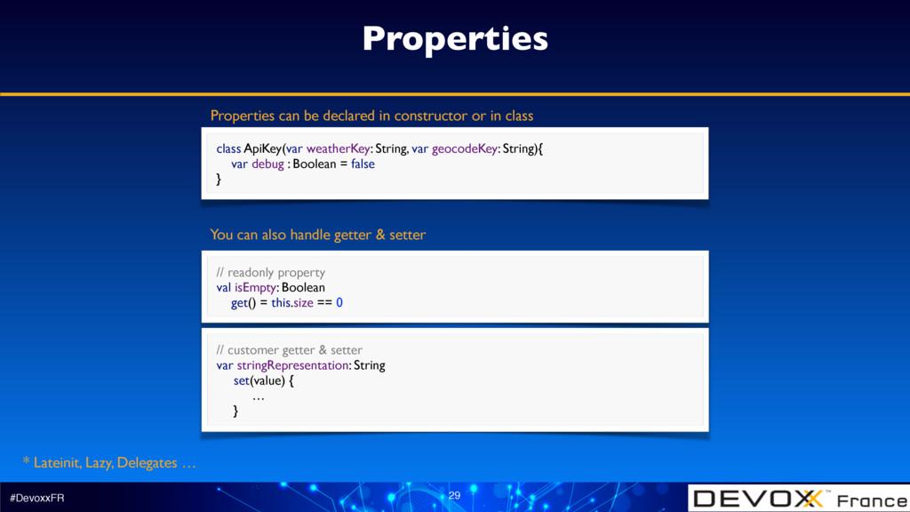 #DevoxxFR 29 Properties // readonly property v...