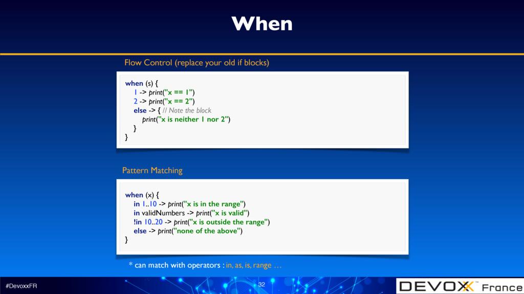 """#DevoxxFR 32 When when (s) { 1 -> print(""""x == ..."""