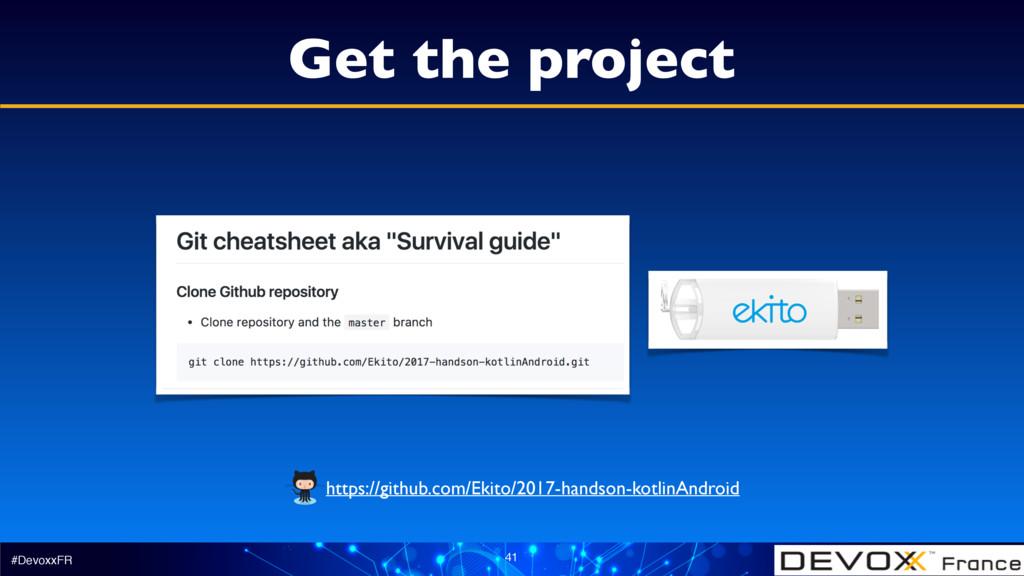 #DevoxxFR 41 Get the project https://github.com...