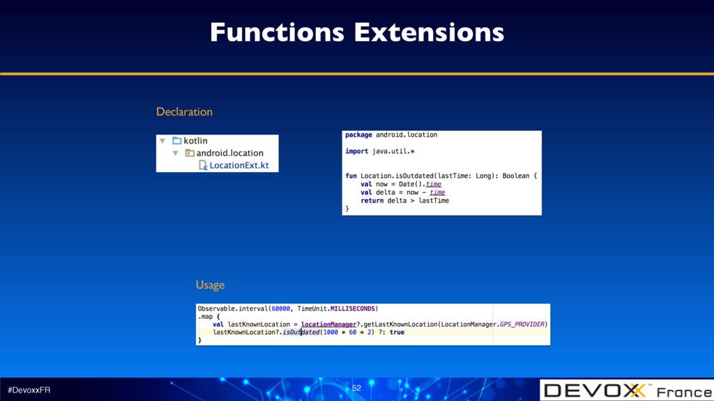 #DevoxxFR 52 Functions Extensions Declaration U...