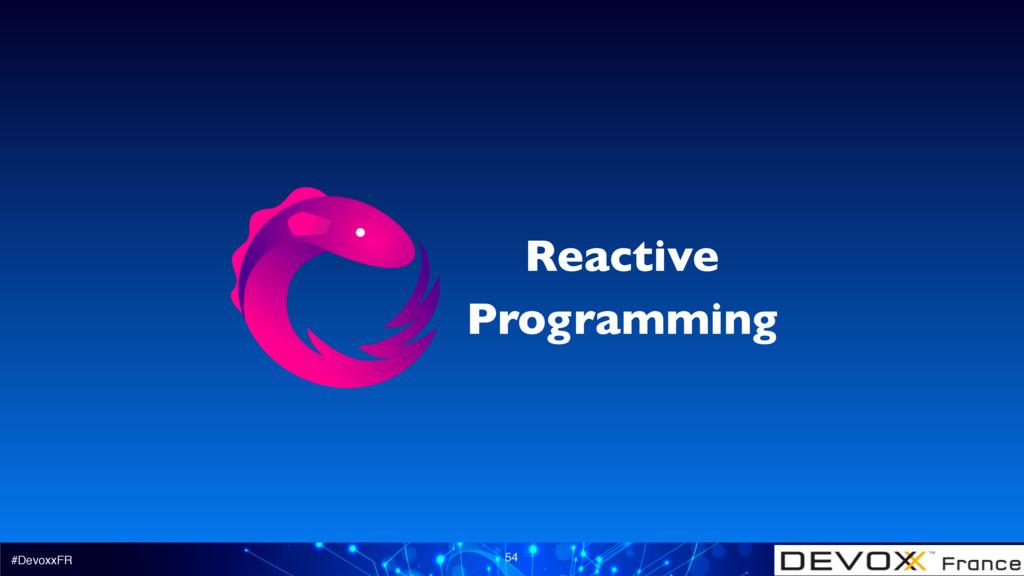 #DevoxxFR 54 Reactive Programming