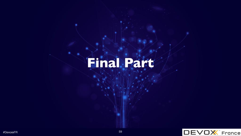 #DevoxxFR 59 Final Part