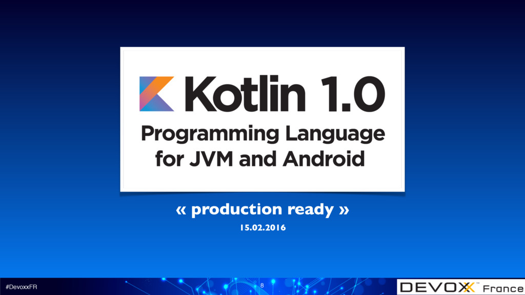 #DevoxxFR 8 « production ready » 15.02.2016
