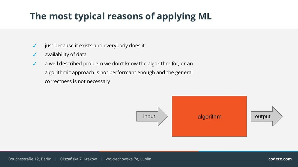 The most typical reasons of applying ML ✓ just ...