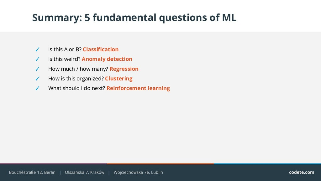 Summary: 5 fundamental questions of ML ✓ Is thi...