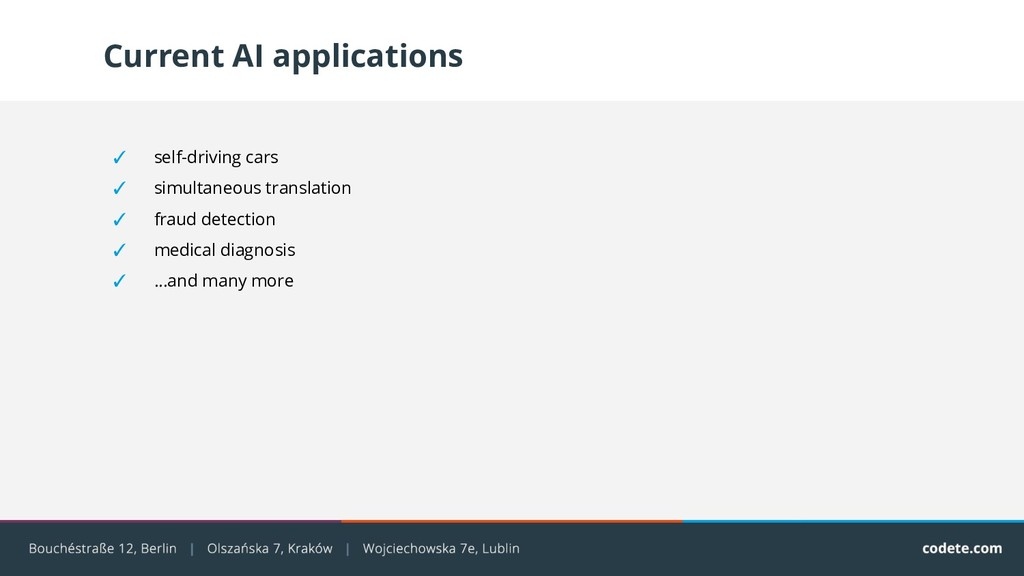 Current AI applications ✓ self-driving cars ✓ s...