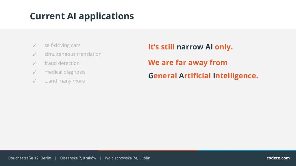 Current AI applications It's still narrow AI on...