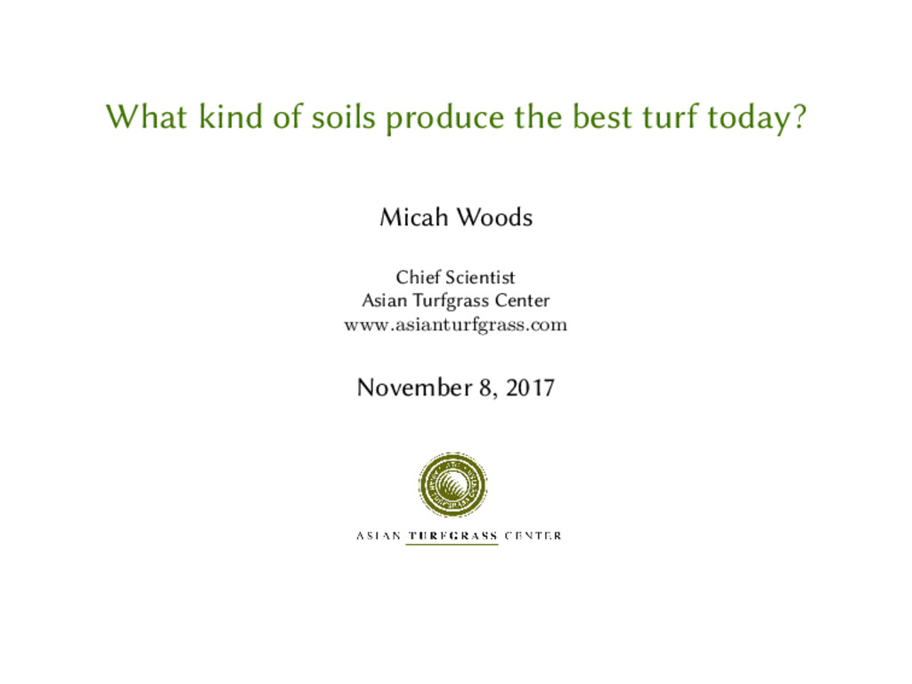 What kind of soils produce the best turf today?...