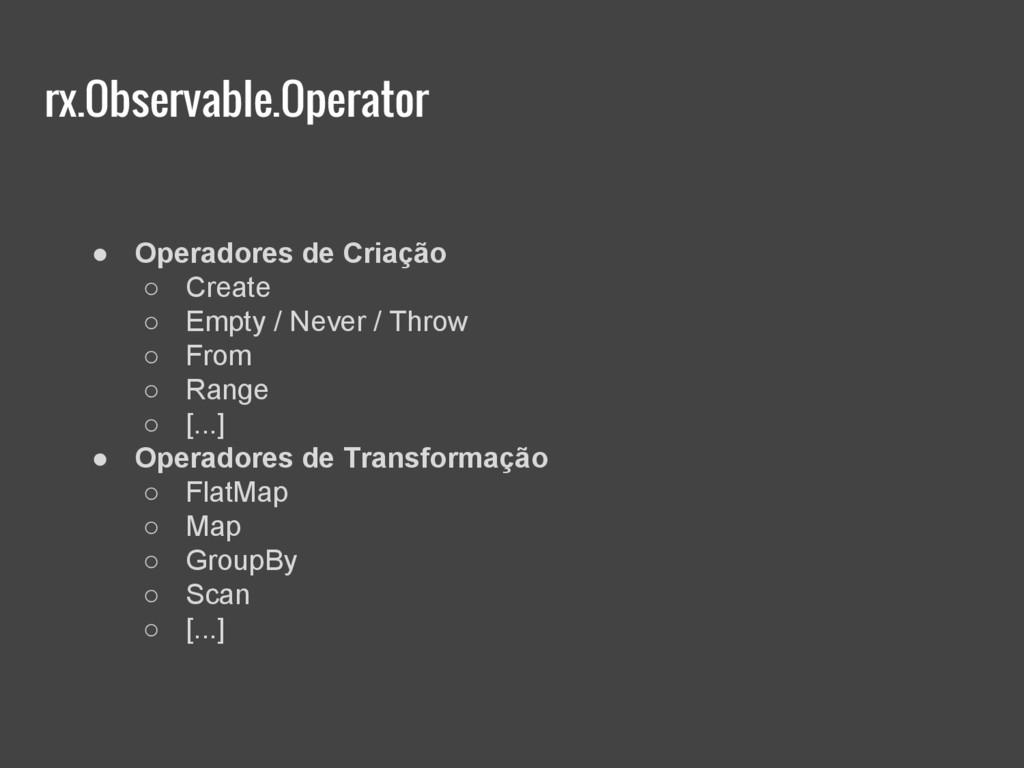 rx.Observable.Operator ● Operadores de Criação ...