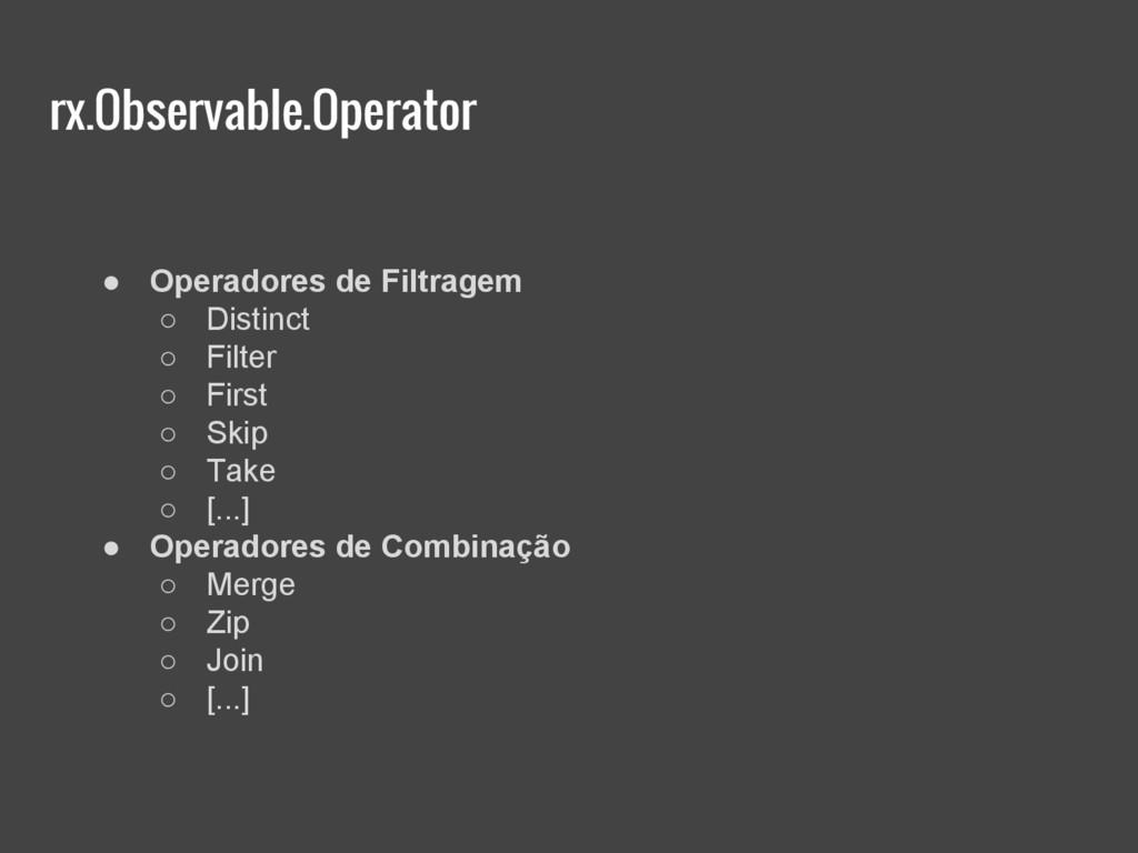 rx.Observable.Operator ● Operadores de Filtrage...