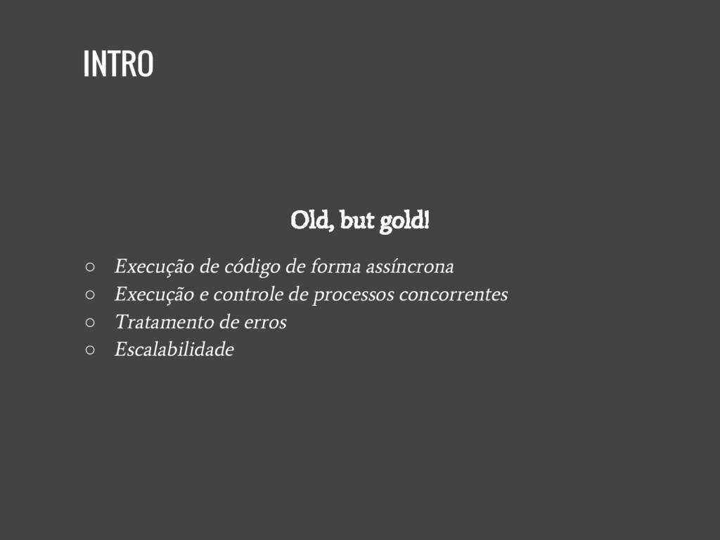 INTRO Old, but gold! ○ Execução de código de fo...
