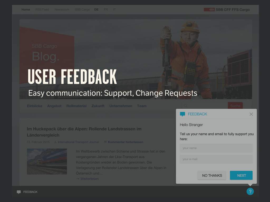 USER FEEDBACK Easy communication: Support, Chan...