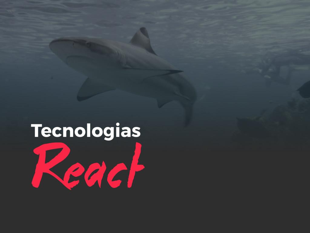 React Tecnologias
