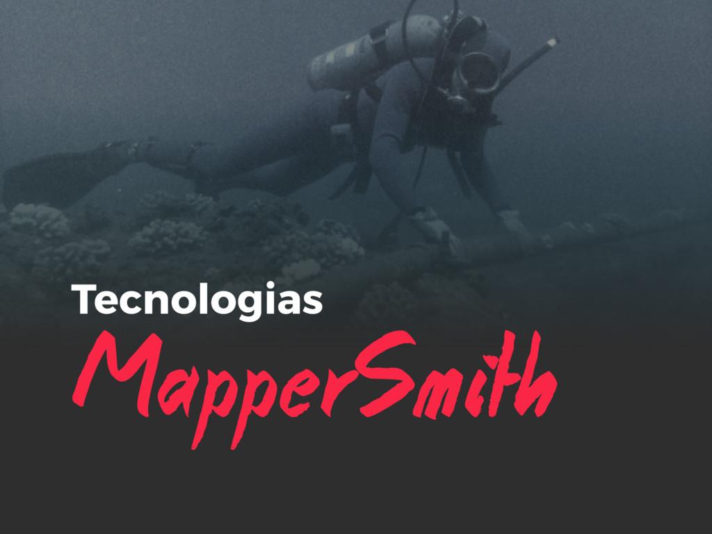 MapperSmith Tecnologias