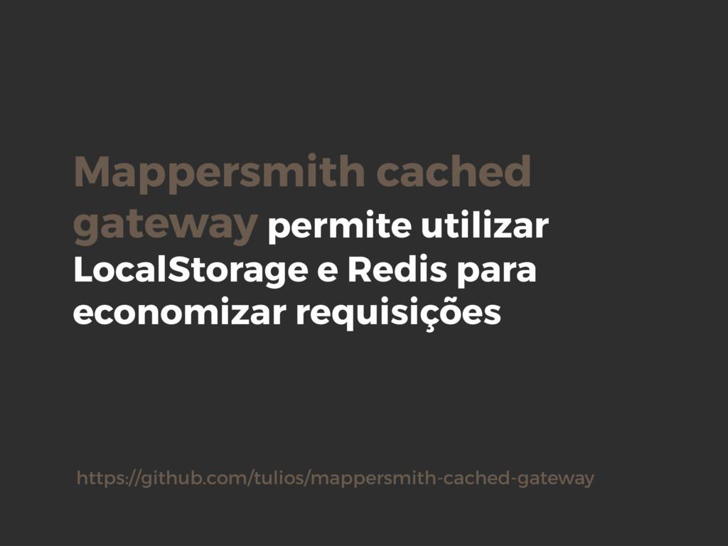 Mappersmith cached gateway permite utilizar Loc...